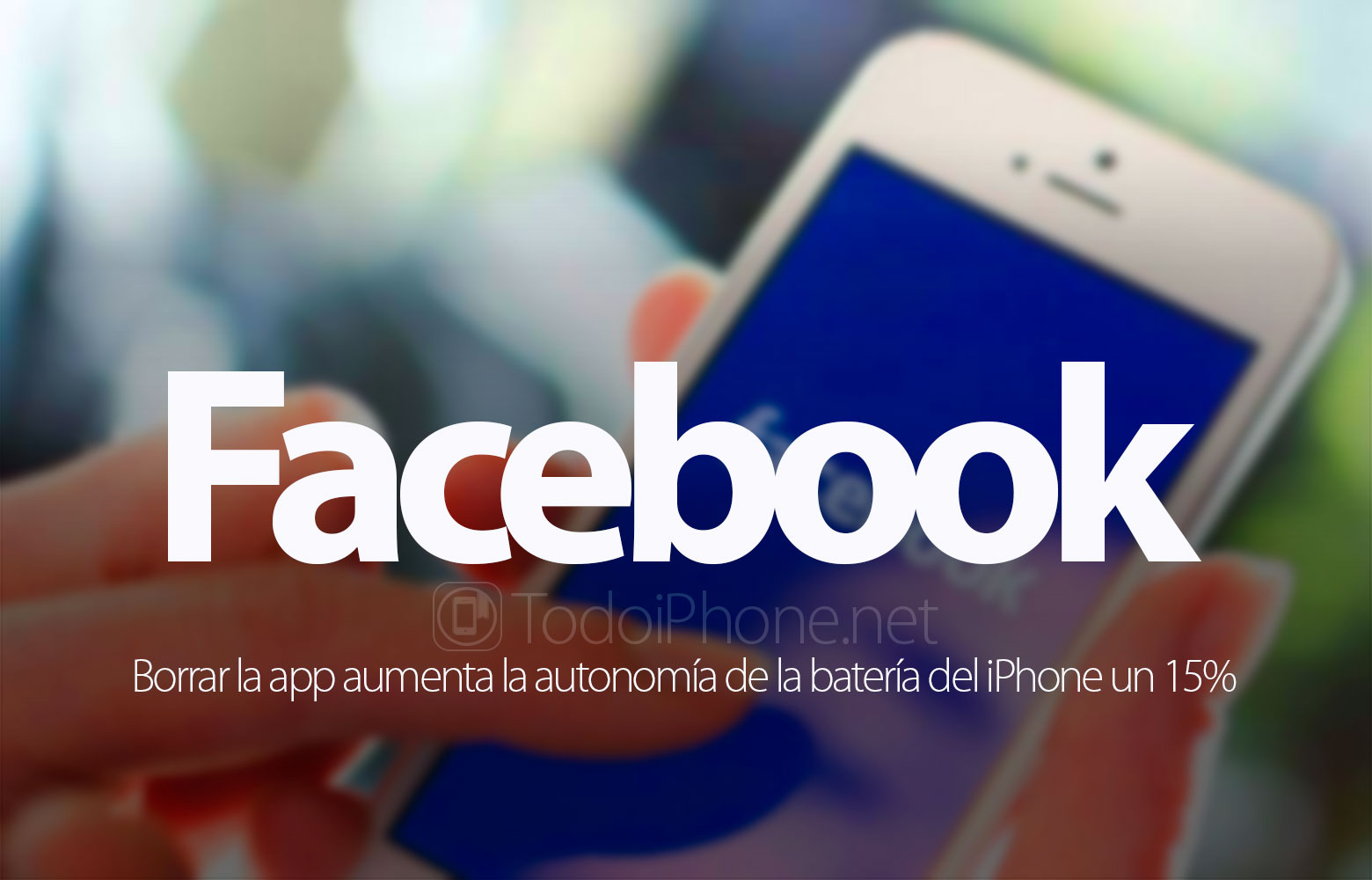 borrar-facebook-aumenta-autonomia-bateria-iphone