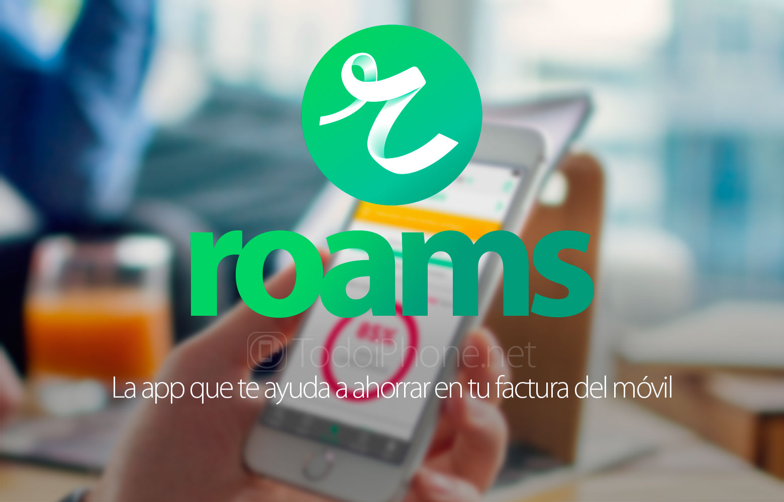 roams-app-ahorrar-factura-movil