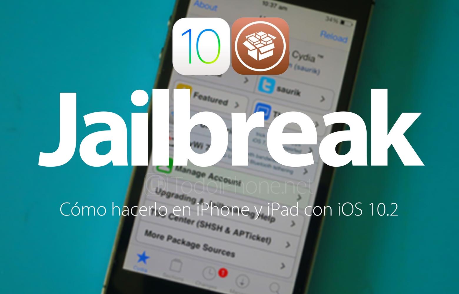 Cómo hacer el Jailbreak al iPhone, iPad y iPod touch con iOS 10.2
